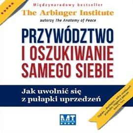 Przywództwo i oszukiwanie samego siebie - Audiobook (Książka audio MP3) do pobrania w całości w archiwum ZIP