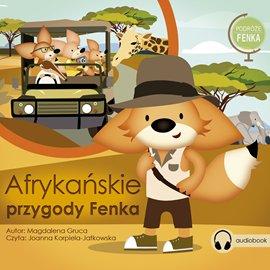 Afrykańskie Przygody Fenka - Audiobook (Książka audio MP3) do pobrania w całości w archiwum ZIP