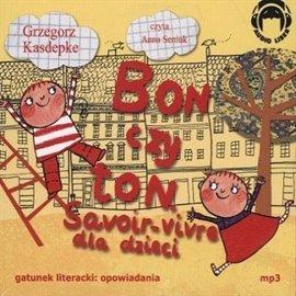 Bon czy ton. Savoir-vivre dla dzieci - Audiobook (Książka audio MP3) do pobrania w całości w archiwum ZIP