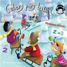 Cztery pory baśni. Zima. Część 2 - Audiobook (Książka audio MP3) do pobrania w całości w archiwum ZIP