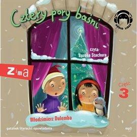 Cztery pory baśni. Zima. Część 3 - Audiobook (Książka audio MP3) do pobrania w całości w archiwum ZIP