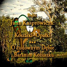 Bajki Jana Kasprowicza - Audiobook (Książka audio MP3) do pobrania w całości w archiwum ZIP