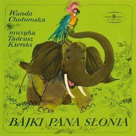 Bajki Pana Słonia - Audiobook (Książka audio MP3) do pobrania w całości w archiwum ZIP