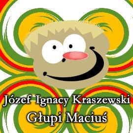 Głupi Maciuś - Audiobook (Książka audio MP3) do pobrania w całości w archiwum ZIP