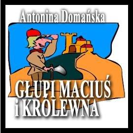Głupi Maciuś i królewna - Audiobook (Książka audio MP3) do pobrania w całości w archiwum ZIP