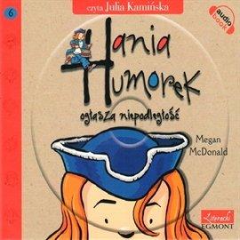 Hania Humorek ogłasza niepodległość - Audiobook (Książka audio MP3) do pobrania w całości w archiwum ZIP