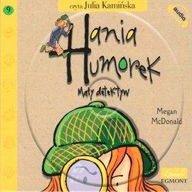 Hania Humorek. Mały detektyw - Audiobook (Książka audio MP3) do pobrania w całości w archiwum ZIP
