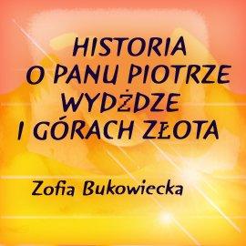 Historia o panu Piotrze, wydżdze i górach złota - Audiobook (Książka audio MP3) do pobrania w całości w archiwum ZIP