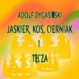 Jaskier, Kos, Cierniak i Tęcza - Audiobook (Książka audio MP3) do pobrania w całości w archiwum ZIP