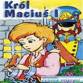Król Maciuś I cz.1 - Audiobook (Książka audio MP3) do pobrania w całości w archiwum ZIP