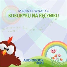 Kukuryku na ręczniku - Audiobook (Książka audio MP3) do pobrania w całości w archiwum ZIP