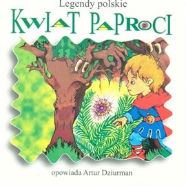 Legendy polskie. Kwiat paproci - Audiobook (Książka audio MP3) do pobrania w całości w archiwum ZIP