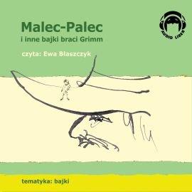 Malec-Palec i inne bajki braci Grimm - Audiobook (Książka audio MP3) do pobrania w całości w archiwum ZIP