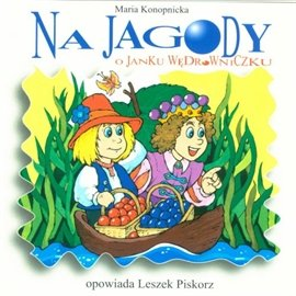 Na jagody. O Janku wędrowniczku - Audiobook (Książka audio MP3) do pobrania w całości w archiwum ZIP