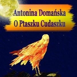 O Ptaszku Cudaszku - Audiobook (Książka audio MP3) do pobrania w całości w archiwum ZIP