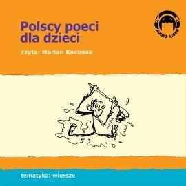 Polscy poeci dla dzieci - Audiobook (Książka audio MP3) do pobrania w całości w archiwum ZIP