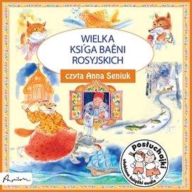 Posłuchajki. Wielka księga baśni rosyjskich - Audiobook (Książka audio MP3) do pobrania w całości w archiwum ZIP