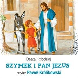 Szymek i Pan Jezus - Audiobook (Książka audio MP3) do pobrania w całości w archiwum ZIP
