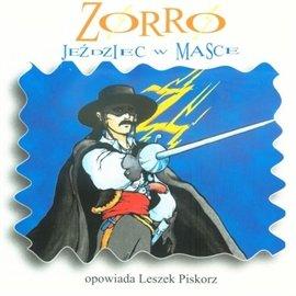 Zorro. Jeździec w masce - Audiobook (Książka audio MP3) do pobrania w całości w archiwum ZIP