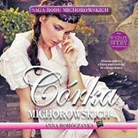 Córka Michorowskich - Audiobook (Książka audio MP3) do pobrania w całości w archiwum ZIP