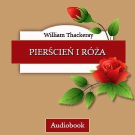 Pierścień i róża - Audiobook (Książka audio MP3) do pobrania w całości w archiwum ZIP