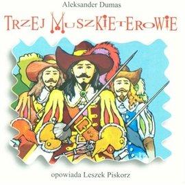 Trzej muszkieterowie - Audiobook (Książka audio MP3) do pobrania w całości w archiwum ZIP