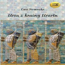 Ursa z krainy Urartu - Audiobook (Książka audio MP3) do pobrania w całości w archiwum ZIP