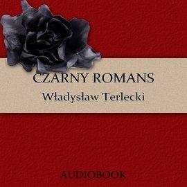 Czarny romans - Audiobook (Książka audio MP3) do pobrania w całości w archiwum ZIP