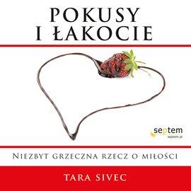 Pokusy i łakocie. Niezbyt grzeczna rzecz o miłości - Audiobook (Książka audio MP3) do pobrania w całości w archiwum ZIP