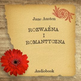 Rozważna i romantyczna - Audiobook (Książka audio MP3) do pobrania w całości w archiwum ZIP