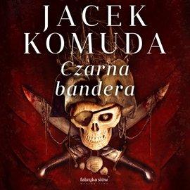 Czarna Bandera - Audiobook (Książka audio MP3) do pobrania w całości w archiwum ZIP