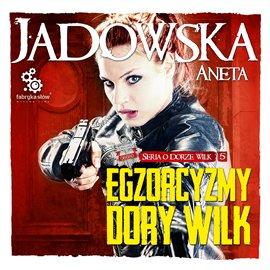 Egzorcyzmy Dory Wilk - Audiobook (Książka audio MP3) do pobrania w całości w archiwum ZIP