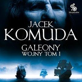 Galeony Wojny. Tom 1 - Audiobook (Książka audio MP3) do pobrania w całości w archiwum ZIP