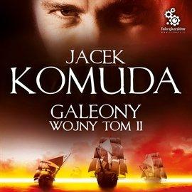 Galeony Wojny. Tom 2 - Audiobook (Książka audio MP3) do pobrania w całości w archiwum ZIP
