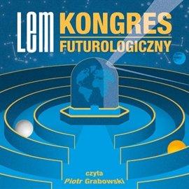 Kongres futurologiczny - Audiobook (Książka audio MP3) do pobrania w całości w archiwum ZIP