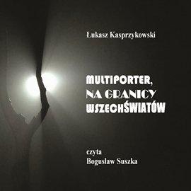 Multiporter. Na Granicy Wszechświatów - Audiobook (Książka audio MP3) do pobrania w całości w archiwum ZIP