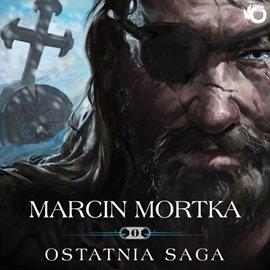 Trylogia nordycka. Tom 1. Ostatnia saga - Audiobook (Książka audio MP3) do pobrania w całości w archiwum ZIP