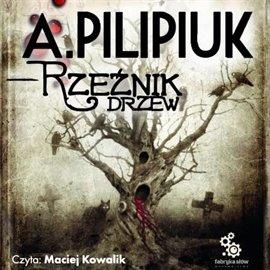 Rzeźnik drzew - Audiobook (Książka audio MP3) do pobrania w całości w archiwum ZIP