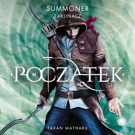 Summoner: Zaklinacz 1. Początek - Audiobook (Książka audio MP3) do pobrania w całości w archiwum ZIP