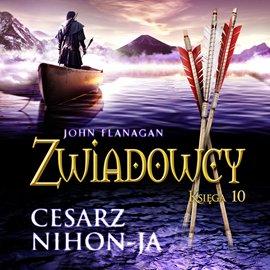 Zwiadowcy. Tom 10. Cesarz Nihon-Ja - Audiobook (Książka audio MP3) do pobrania w całości w archiwum ZIP