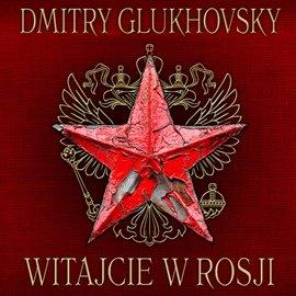Witajcie w Rosji - Audiobook (Książka audio MP3) do pobrania w całości w archiwum ZIP