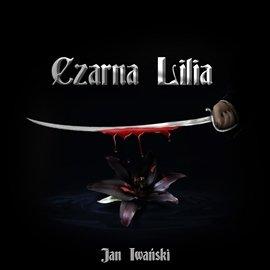 Czarna lilia - Audiobook (Książka audio MP3) do pobrania w całości w archiwum ZIP