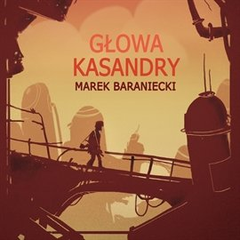 Głowa Kassandry - Audiobook (Książka audio MP3) do pobrania w całości w archiwum ZIP