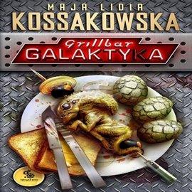 Grillbar Galaktyka - Audiobook (Książka audio MP3) do pobrania w całości w archiwum ZIP