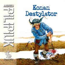 Konan Destylator - Audiobook (Książka audio MP3) do pobrania w całości w archiwum ZIP