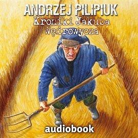 Kroniki Jakuba Wędrowycza - Audiobook (Książka audio MP3) do pobrania w całości w archiwum ZIP