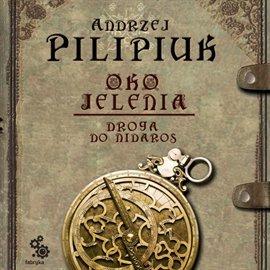 Oko jelenia. Tom 1. Droga do Nidaros - Audiobook (Książka audio MP3) do pobrania w całości w archiwum ZIP