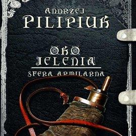 Oko jelenia. Tom 6. Sfera Armilarna - Audiobook (Książka audio MP3) do pobrania w całości w archiwum ZIP