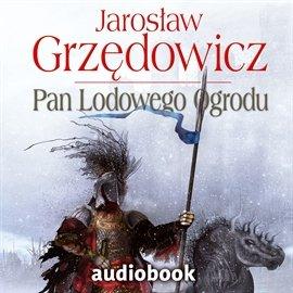 Pan Lodowego Ogrodu. Tom 2 - Audiobook (Książka audio MP3) do pobrania w całości w archiwum ZIP
