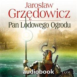 Pan Lodowego Ogrodu. Tom 3 - Audiobook (Książka audio MP3) do pobrania w całości w archiwum ZIP
